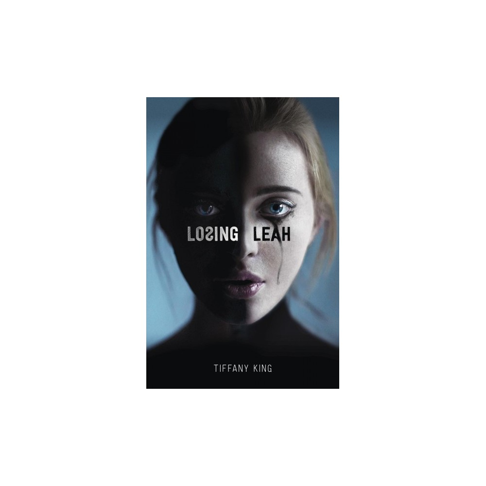 Losing Leah - by Tiffany King (Hardcover)