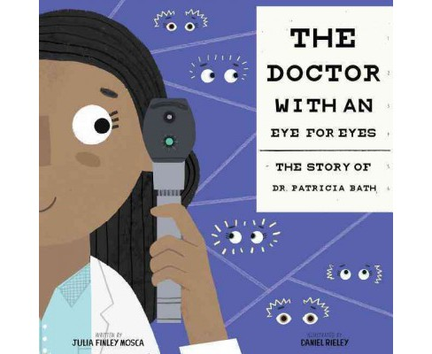 Doctor With an Eye for Eyes : The Story of Dr. Patricia Bath (Hardcover) (Julia Finley Mosca) - image 1 of 1