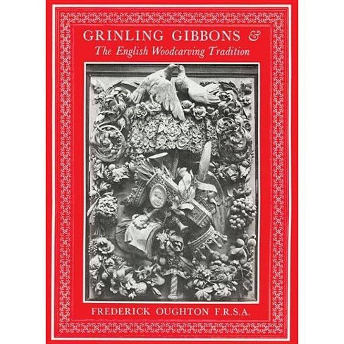 Grinling Gibbons & the English Woodcarving Tradition - by  Frederick Oughton (Paperback) - image 1 of 1