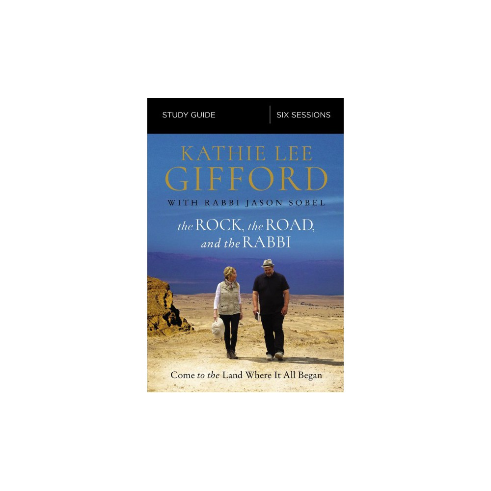 Rock, the Road, and the Rabbi : Come to the Land Where It All Began - Stg (Paperback) Rock, the Road, and the Rabbi : Come to the Land Where It All Began - Stg (Paperback)