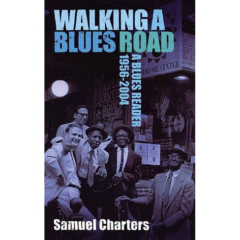 Walking a Blues Road - by  Samuel Charters (Paperback) - image 1 of 1