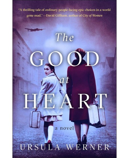 Good at Heart -  Reprint by Ursula Werner (Paperback) - image 1 of 1