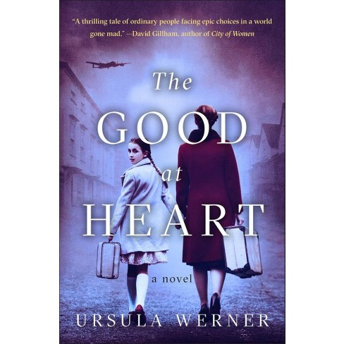 Good At Heart - Reprint By Ursula Werner (Paperback)   Target 7cd2b7934
