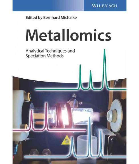 Metallomics : Analytical Techniques and Speciation Methods (Hardcover) (Bernhard Michalke) - image 1 of 1