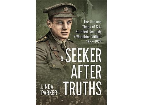 Seeker After Truths : The Life and Times of G. A. Studdert Kennedy ('Woodbine Willie') 1883-1929 - image 1 of 1
