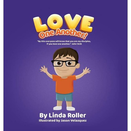 Love One Another! - by Linda Roller (Hardcover)