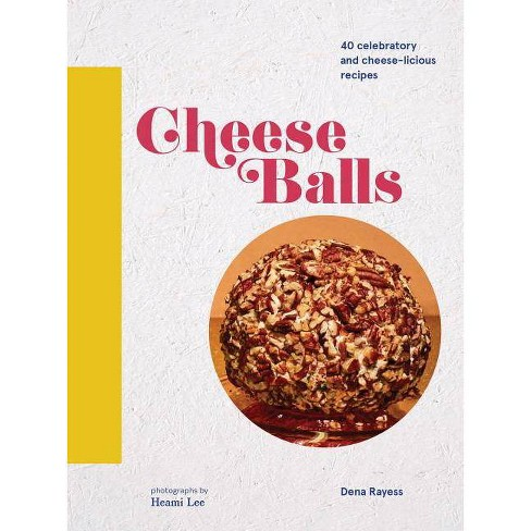 Cheese Balls - by  Dena Rayess (Hardcover) - image 1 of 1