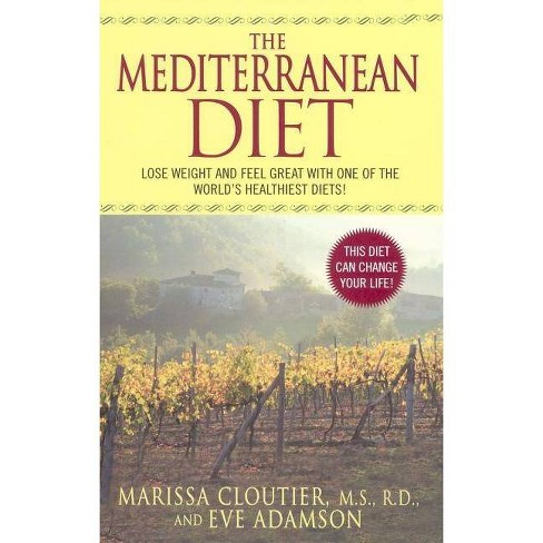 The Mediterranean Diet - 2 Edition by  Marissa Cloutier & Eve Adamson (Paperback) - image 1 of 1