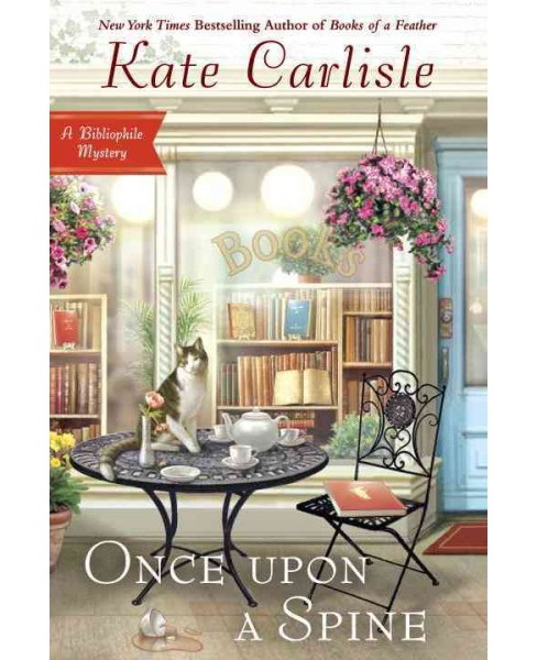 Once upon a Spine -  (Bibliophile Mystery) by Kate Carlisle (Hardcover) - image 1 of 1