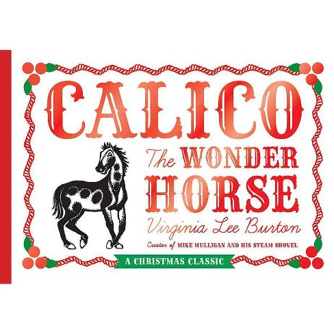 Calico the Wonder Horse - by  Virginia Lee Burton (Hardcover) - image 1 of 1