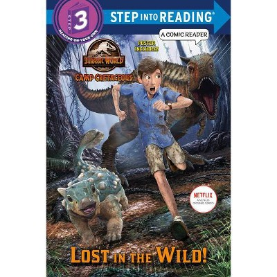 Lost in the Wild! (Jurassic World: Camp Cretaceous) - (Step Into Reading) by Steve Behling (Paperback)