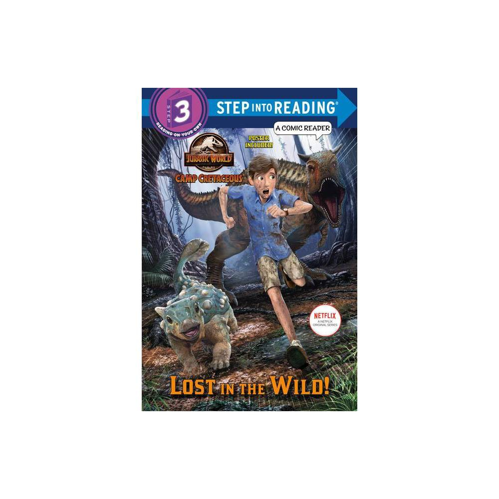 Lost In The Wild Jurassic World Camp Cretaceous Step Into Reading By Steve Behling Paperback