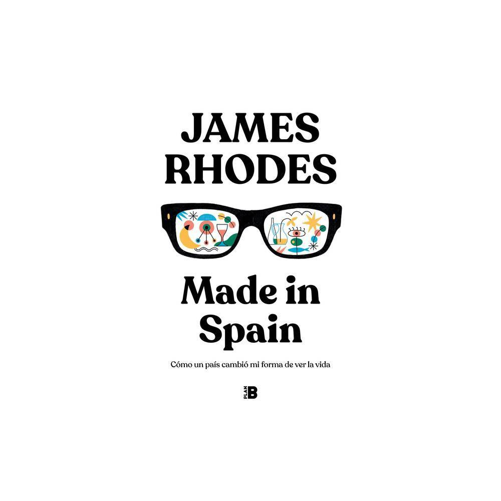 Made In Spain Spanish Edition By James Rhodes Hardcover