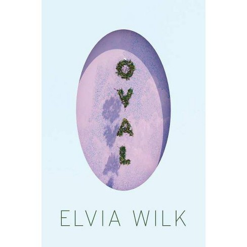 Oval - by  Elvia Wilk (Paperback) - image 1 of 1