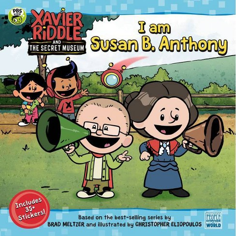 I Am Susan B. Anthony - (Xavier Riddle and the Secret Museum) by  Nancy Parent (Paperback) - image 1 of 1