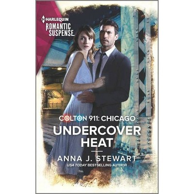 Colton 911: Undercover Heat - (Colton 911: Chicago) by  Anna J Stewart (Paperback)