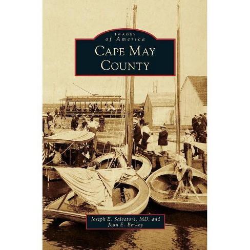 Cape May County - by  Joseph E Salvatore MD & Joan E Berkey (Hardcover) - image 1 of 1