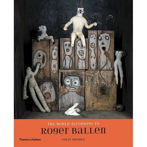 The World According to Roger Ballen - by  Colin Rhodes (Hardcover) - image 1 of 1