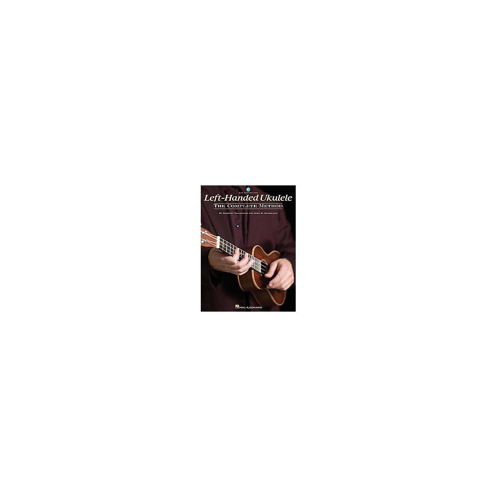 Left-Handed Ukulele : The Complete Method (Paperback) (Barrett Tagliarino & John R. Nicholson)