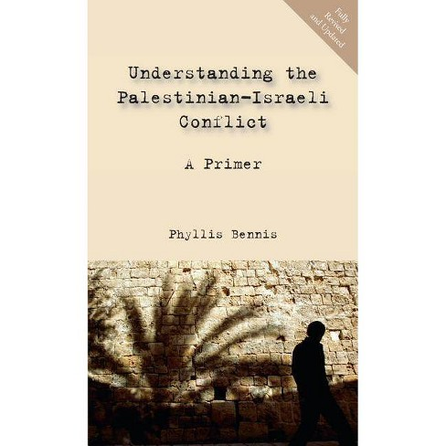 Understanding the Palestinian-Israeli Conflict - by  Phyllis Bennis (Paperback) - image 1 of 1