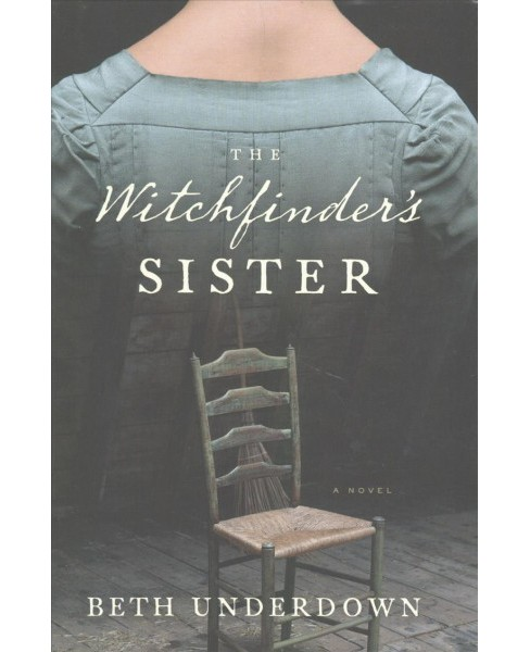 Witchfinder's Sister -  by Beth Underdown (Hardcover) - image 1 of 1