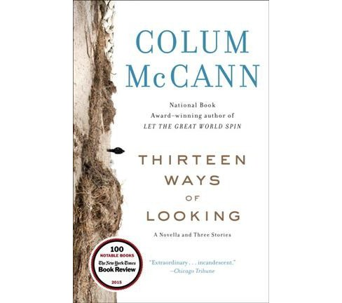 Thirteen Ways of Looking : A Novella and Three Stories (Reprint) (Paperback) (Colum McCann) - image 1 of 1