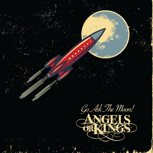 Angels Or Kings - Go Ask The Moon (CD) - image 1 of 1