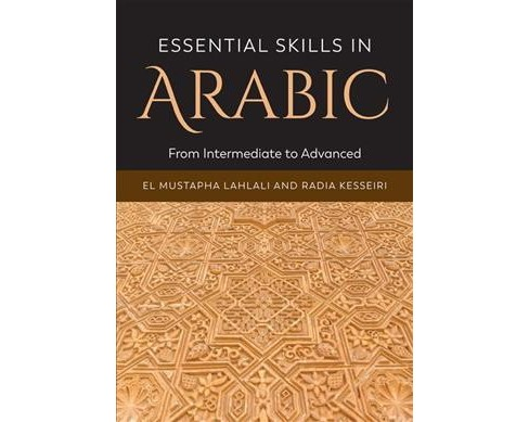 Essential Skills in Arabic : From Intermediate to Advanced -  Bilingual (Paperback) - image 1 of 1