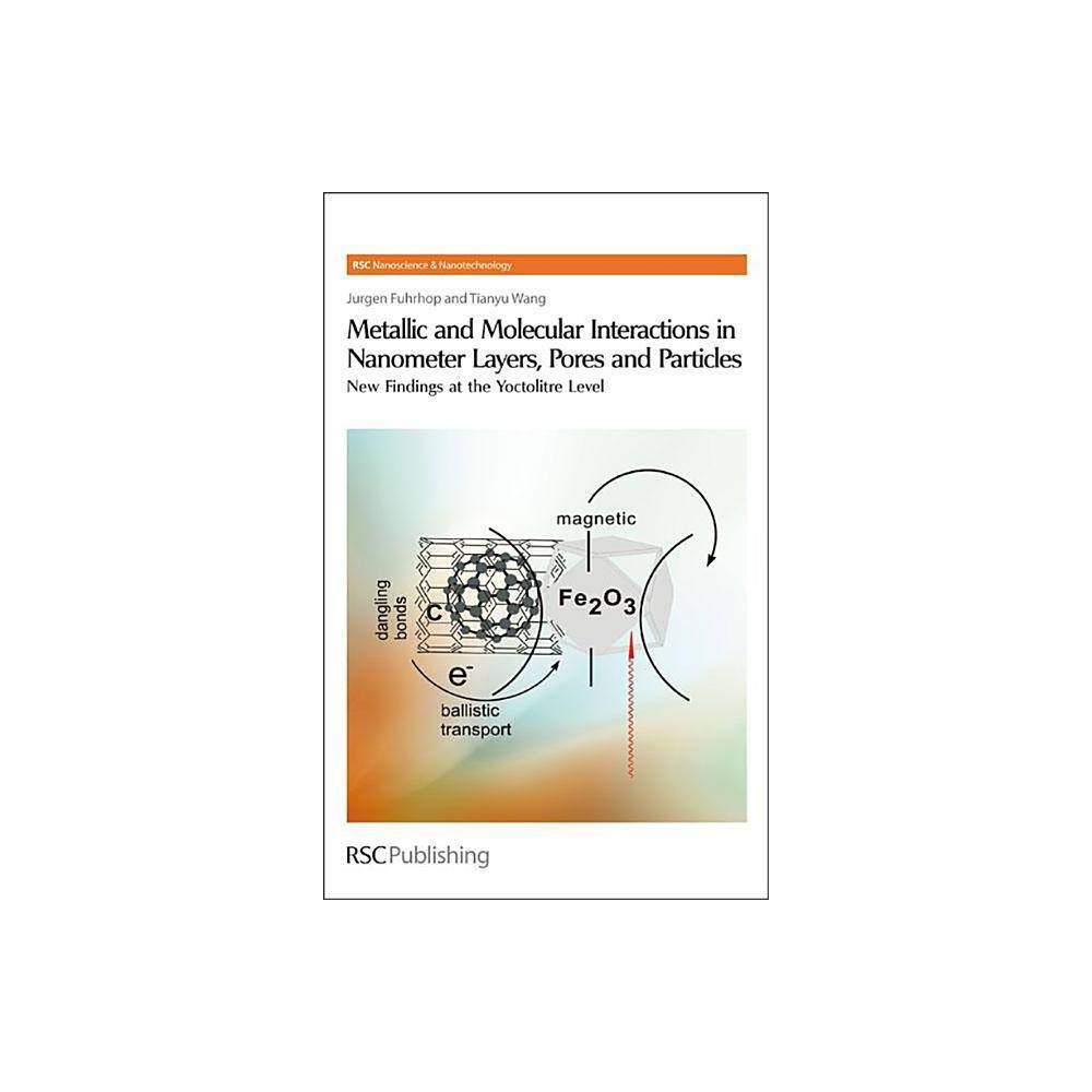 Metallic and Molecular Interactions in Nanometer Layers, Pores and Particles - (Hardcover)