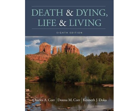 Death & Dying, Life & Living -  by Charles A. Corr & Donna M. Corr & Kenneth J. Doka (Paperback) - image 1 of 1