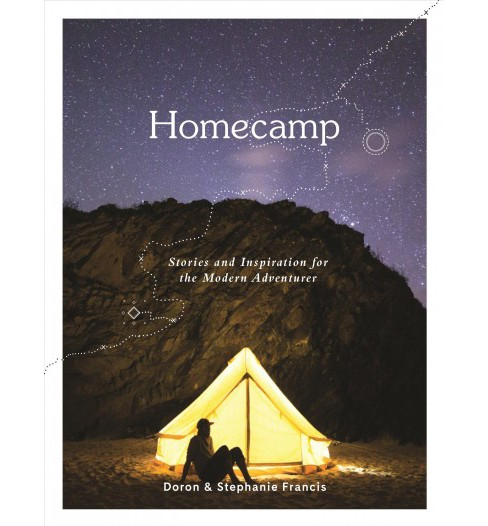 Homecamp : Stories and Inspiration for the Modern Adventurer -  (Hardcover) - image 1 of 1