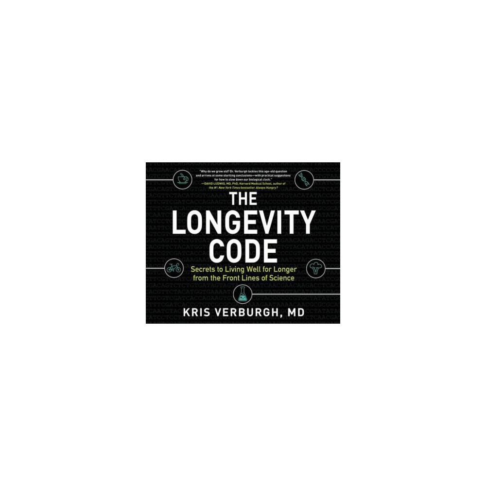 Longevity Code : Secrets to Living Well for Longer from the Front Lines of Science (MP3-CD) (M.d. Kris