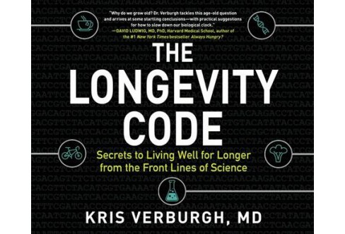 Longevity Code : Secrets to Living Well for Longer from the Front Lines of Science (MP3-CD) (M.d. Kris - image 1 of 1