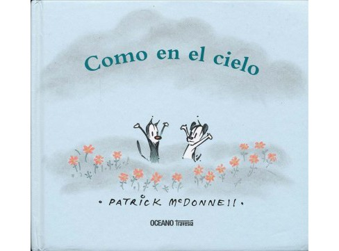 Cómo en el cielo/ Just Like Heaven (Hardcover) (Patrick McDonnell) - image 1 of 1