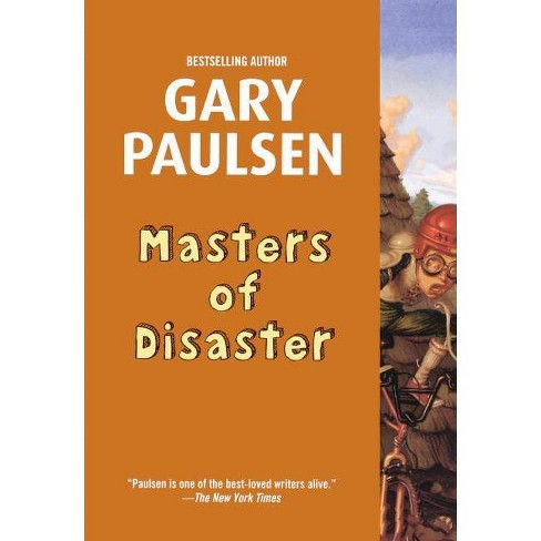 Masters of Disaster - by  Gary Paulsen (Hardcover) - image 1 of 1