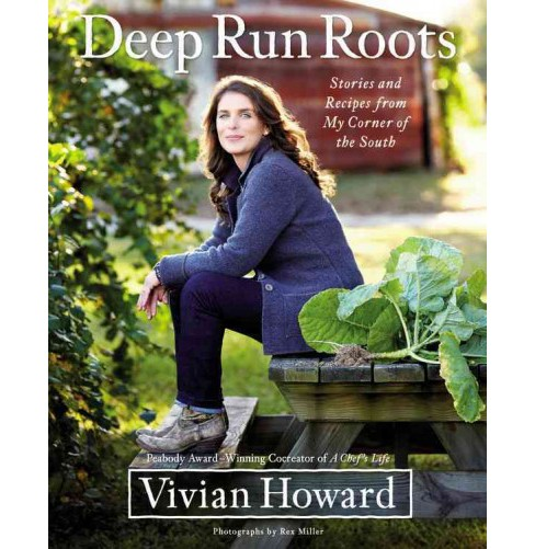 Deep Run Roots: Stories and Recipes from my Corner of the South (Hardcover) (Vivian Howard) - image 1 of 1