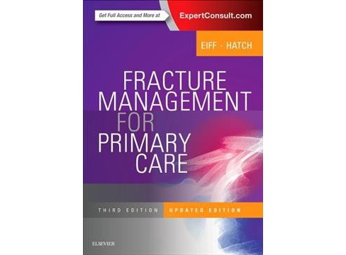 Fracture Management for Primary Care (Paperback) (M.D. M. Patrice Eiff & M.D. Robert Hatch) - image 1 of 1