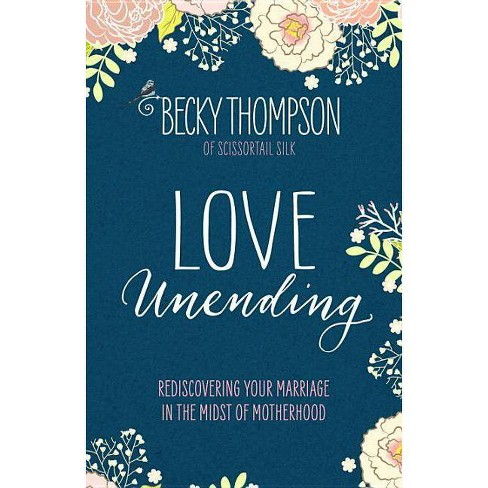 Love Unending - by  Becky Thompson (Paperback) - image 1 of 1
