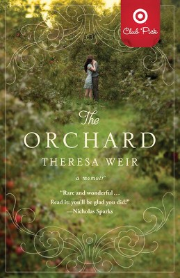 The Orchard: A Memoir by Theresa Weir (Target Club Pick Sept 2012) (Paperback) by Theresa Weir