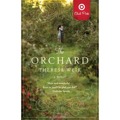 The Orchard: A Memoir by Theresa Weir (Target Club Pick Sept 2012) (Paperback) by Theresa Weir - image 1 of 1