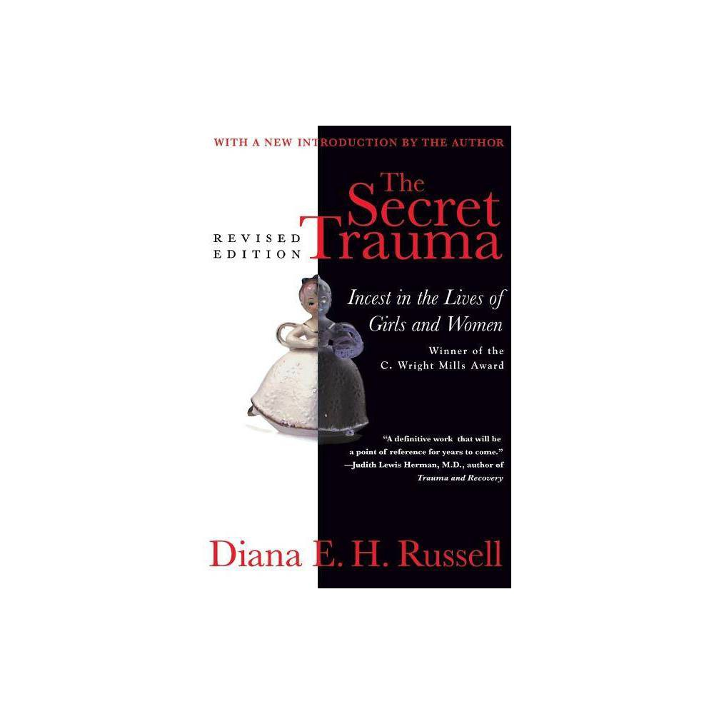 The Secret Trauma By Diana E H Russell Daina E Russell Paperback