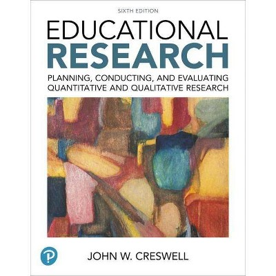 Educational Research - (What's New in Ed Psych / Tests & Measurements) 6th Edition by  John Creswell & Timothy Guetterman