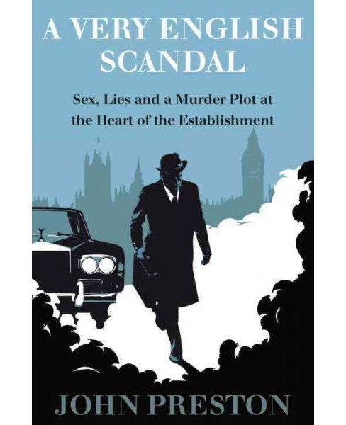 Very English Scandal : Sex, Lies, and a Murder Plot at the Heart of the Establishment (Hardcover) (John - image 1 of 1