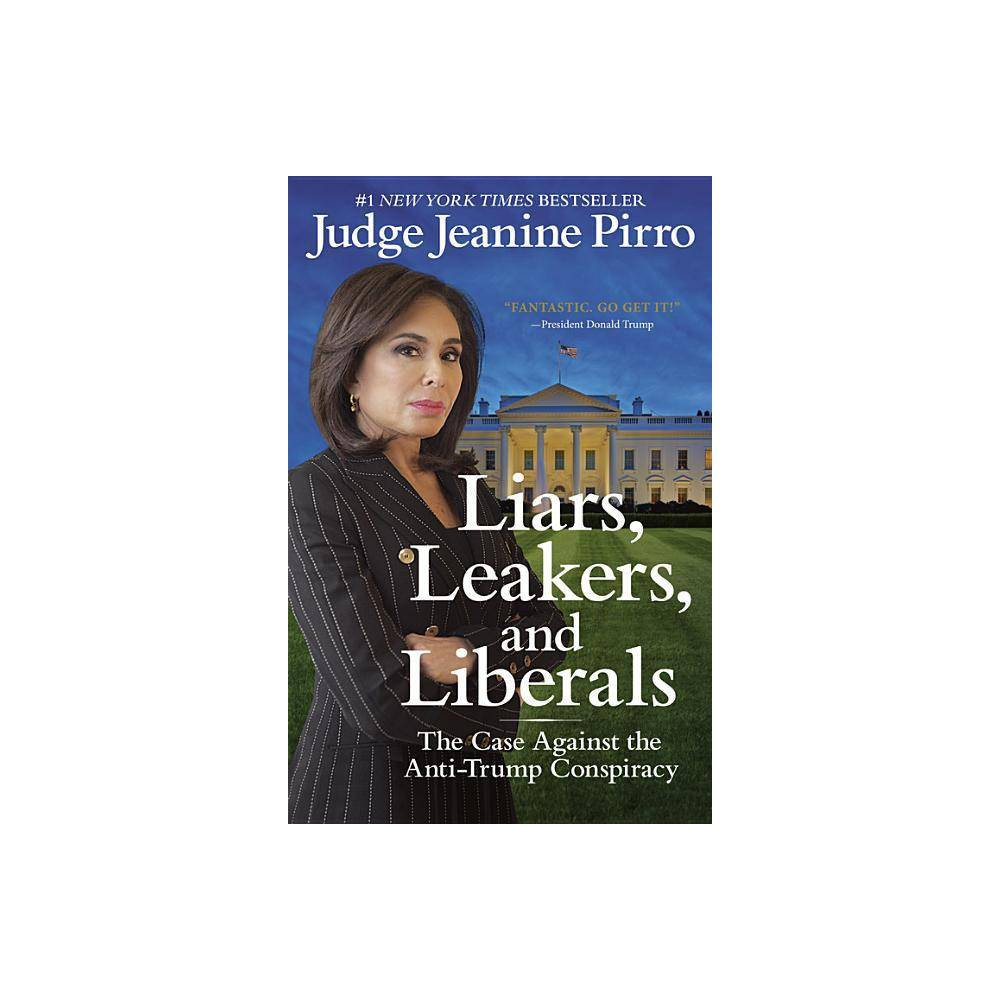 Liars Leakers And Liberals By Jeanine Pirro Paperback