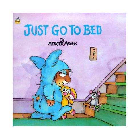 Just Go to Bed (Little Critter) - (Mercer Mayer's Little Critter (Paperback)) by  Mercer Mayer - image 1 of 1