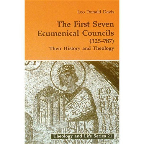 First Seven Ecumenical Councils - (Theology and Life) by  Leo D Davis (Paperback) - image 1 of 1