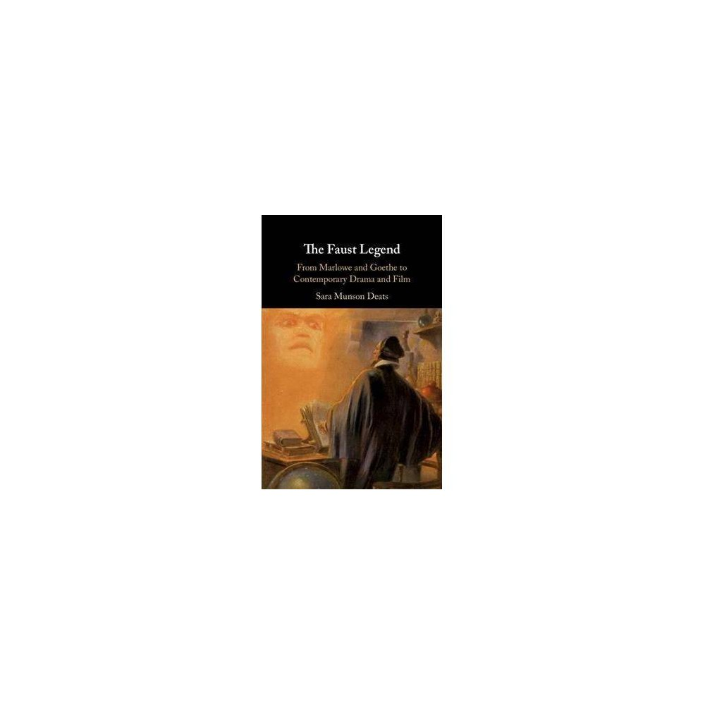 The Faust Legend - by Sara Munson Deats (Hardcover)
