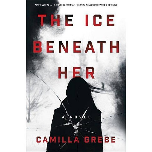 The Ice Beneath Her - (Hanne Lagerlind-Schon) by  Camilla Grebe (Hardcover) - image 1 of 1