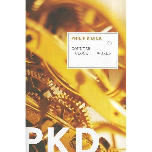 Counter-Clock World - by  Philip K Dick (Paperback) - image 1 of 1