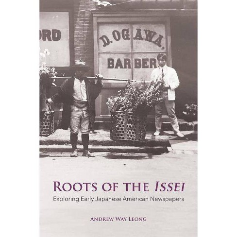 Roots of the Issei - by  Andrew Way Leong (Paperback) - image 1 of 1
